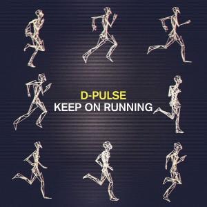 D-Pulse - Keep On Running