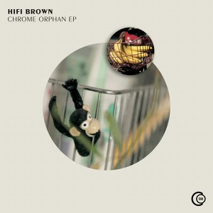 HiFi Brown - Chrome Orphan EP (Cover)