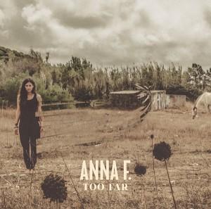Anna F. - Too Far