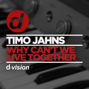 Timo Jahns - Why Can't We Live Together (Cover Artwork)
