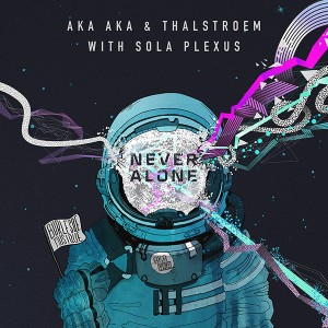 AKA AKA & Thalstroem - Never Alone with Sola Plexus (Cover)