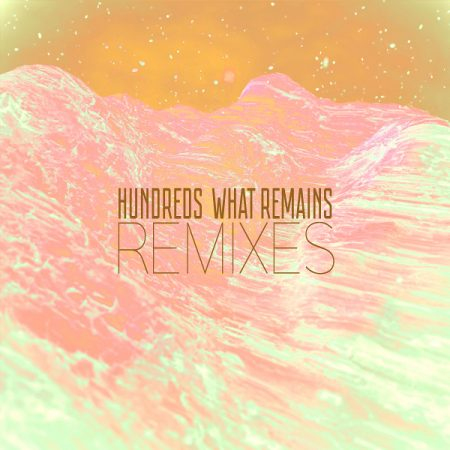 HUNDREDS - What Remains Remixes (Cover Art)