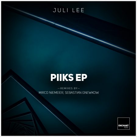 Juli Lee - Piiks EP - Enchant Audio